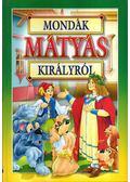 Mondák Mátyás királyról - Bácsi Gy. Antal
