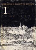 Források Budapest múltjából I. 1686-1873 - Bácskai Vera, Ságvári Ágnes