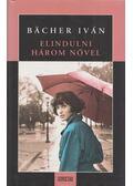 Elindulni három nővel - Bächer Iván