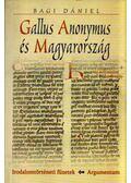 Gallus Anonymus és Magyarország - Bagi Dániel