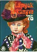 Lányok évkönyve 1976 - Balassa Anna (szerk.)