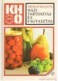 Házi tartósítás és fagyasztás - Balastik, Jaroslav