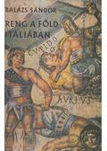 Reng a föld Itáliában - Balázs Sándor