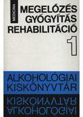 Megelőzés gyógyítás rehabilitáció - Bálint István