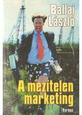 A mezítelen marketing - Ballai László