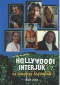 Hollywoodi interjúk és európai legendák - Baló Júlia