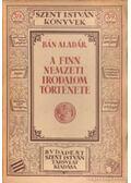 A finn nemzeti irodalom története - Bán Aladár