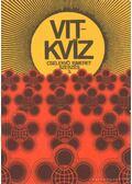 VIT-kvíz cselekvő ismeretszerzés 3. - Bánhidi Emil- Gébler József, Hantosi Ferenc- Papp Anna