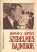 Szerelmes bajnokok - Bárány István