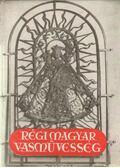 Régi magyar vasművesség - Bárányné Oberschall Magda