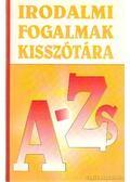 Irodalmi fogalmak kisszótára - Bárdos László, Szabó B. István- Vasy Géza