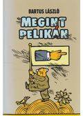 Megint Pelikán - Bartus László