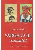 Varga Zoli disszidál - Bartus László