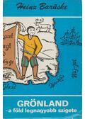 Grönland - a Föld legnagyobb szigete - Barüske, Heinz