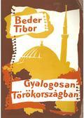 Gyalogosan Törökországban - Beder Tibor