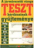 A járművezetői vizsga teszt kérdéseinek gyűjteménye - Békési István dr.