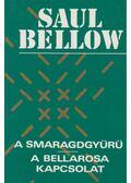 A smaragdgyűrű / A Bellarosa kapcsolat - Bellow, Saul