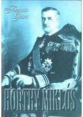 Horthy Miklós - Bencsik Gábor