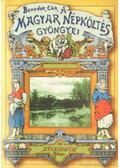 A magyar népköltés gyöngyei (reprint) - Benedek Elek