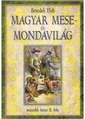 Magyar mese- és mondavilág II/2 (reprint) - Benedek Elek