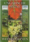 Ungarische Weine und Weinregionen - Benyák Zoltán, Dékány Tibor
