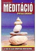 Meditáció - Spirituális önismeret - Berente Ági
