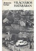 Világváros határában - Berkovits György