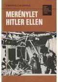 Merénylet Hitler ellen - Bernás, F., Bernás, J. M.