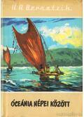 Óceánia népei között - Bernatzik, Hugo Adolf