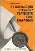 Az Országbírói Intézmény története a XIV. században - Bertényi Iván