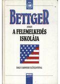 Bettger, avagy a felemelkedés iskolája - Bettger, Frank