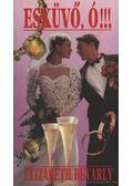Esküvő, ó!!! - Bevarly, Elizabeth