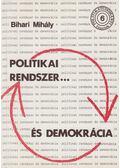 Politikai rendszer és demokrácia - Bihari Mihály