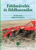 Földművelés és földhasználat - Birkás Márta