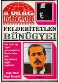 A világ legnagyobb felderítetlen bűnügyei - Blundell, Nigel, Boar, Roger