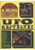 A világ legnagyobb UFO rejtélyei - Blundell, Nigel, Boar, Roger