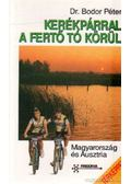 Kerékpárral a Fertő tó körül - Bodor Péter dr.