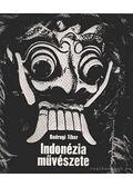 Indonézia művészete - Bodrogi Tibor