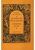 Az önkéntes szolgaságról / A zsarnok ellen - Boétie, Etienne de la