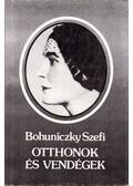 Otthonok és vendégek - Bohuniczky Szefi