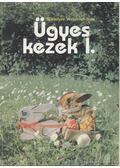 Ügyes kezek I. - Borbélyné Werstroch Ilona