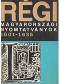 Régi magyarországi nyomtatványok 1601-1635 - Borsa Gedeon, Hervay Ferenc