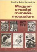 Magyarországi munkásmozgalom 1867-1980 - Borsányi György, Kende János