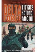 A Delta Force titkos katonai akciói - Bosque, Torrente del