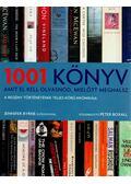 1001 könyv amit el kell olvasnod, mielőtt meghalsz - Boxall, Peter főszerk.