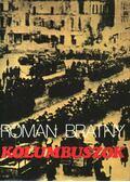 Kolumbuszok - Bratny, Roman