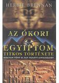 Az ókori Egyiptom titkos története - Brennan, Herbie