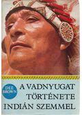 A vadnyugat története indián szemmel - Brown, Dee