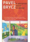 A pátriárkák letűnt dicsősége - Brycz, Pavel