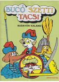 Bucó Szetti Tacsi - Budavári kaland - Marosi László